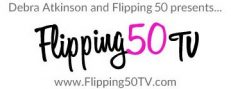 Flipping50TV with Debra Atkinson